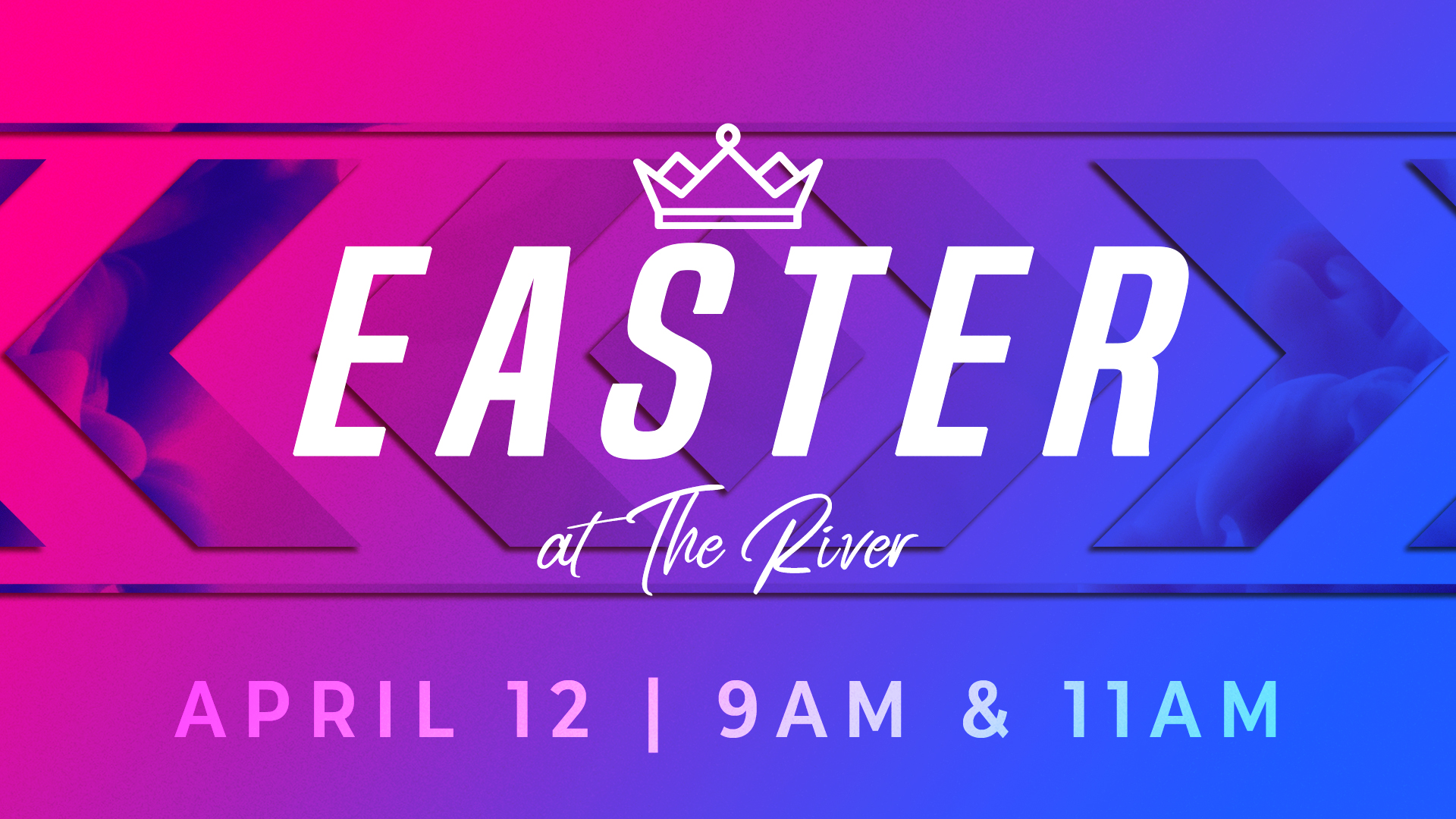 Easter at The River | April 12, 2020 | 9am & 11am